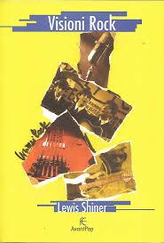 Copertina di Visioni Rock di Lewis Shiner. Edizioni Fanucci. Collana Avantpop.