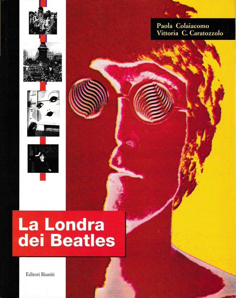 Copertina di La londra dei beatles. Riproduzione artistica di primo piano di John Lennon. Editore Editori riuniti.