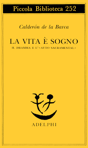 Copertina di La vita è Sogno. Edizione adelphi. Collana Piccola biblioteca.
