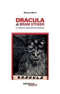 Copertina di Dracula di Bram Stoker il mistero delle prime edizioni di Simone Berni.